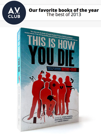 Machine of death vol2 updates were incredibly proud to announce that the av club has named this is how you die one of their favorite books of 2013 tasha robinson writes fandeluxe Gallery